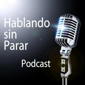 Hablando sin parar Podcast